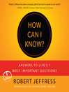 How Can I Know? (MP3): Answers to Life's 7 Most Important Questions